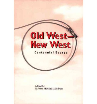 old west essay Old west possibly no time in american history and folklore has been portrayed as more adventurous and romantic than the old west with gallant cowboys, rotten scoundrels, and plenty of good bar brawls the old west has been portrayed in movies and books as a rough and tumble paradise.
