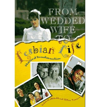 From Wedded Wife To Lesbian Life 88
