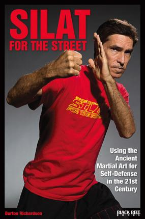 Silat for the Street : Using the Ancient Martial Art for Self-Defense in the 21st Century