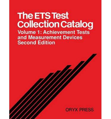 The ETS Test Collection Catalog: Achievement Tests and Measurement Devices Volume 1