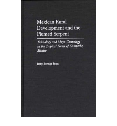 Mexican Rural Development and the Plumed Serpent