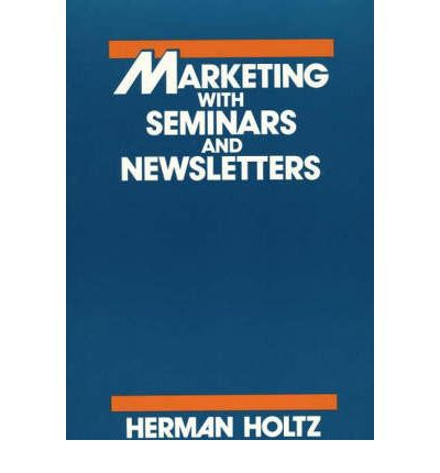 Marketing with Seminars and Newsletters