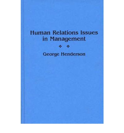 issues in industrial relations and human resource management Strategic hrm ('shrm') is concerned with systemic questions and issues of   the links with industrial relations are also very important, currently shown in the.