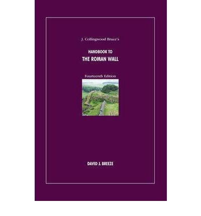 J. Collingwood Bruce's Handbook to the Roman Wall