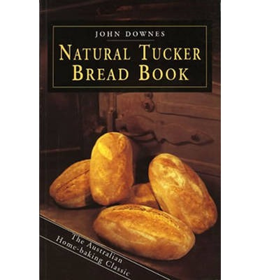 The Natural Tucker Bread Book