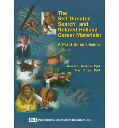 The Self-Directed Search & Related Holland Career Materials : A Practitioner's Guide