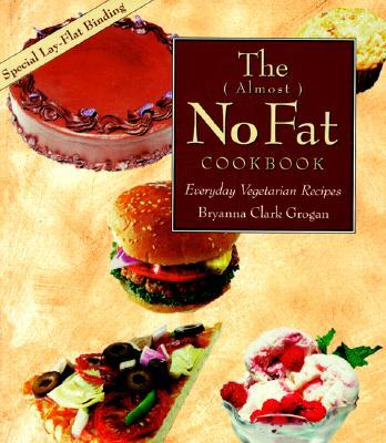 The Almost No-fat Cookbook
