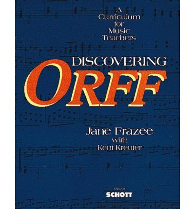 Discovering Orff : A Curriculum for Music Teachers