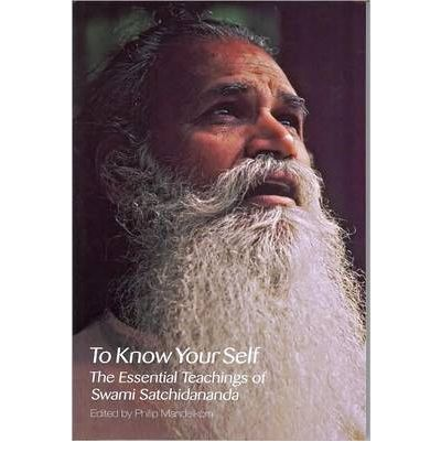 To Know Yourself : The Essential Teachings of Swami Satchidananda