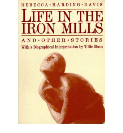 Tillie olsen's essay on life in the iron mills