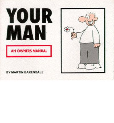 Your Man : An Owners Manual