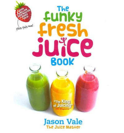 The Funky Fresh Juice Book