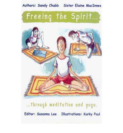 Freeing the Spirit ... Through Meditation and Yoga