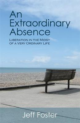 An Extraordinary Absence : Liberation in the Midst of a Very Ordinary Life