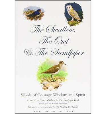 The Swallow, the Owl and the Sandpiper : Words of Courage, Wisdom and Spirit