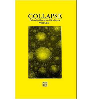 Collapse: Philosophical Research and Development 2012: The Copernican Imperative Volume V