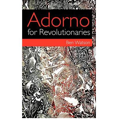 Adorno for Revolutionaries