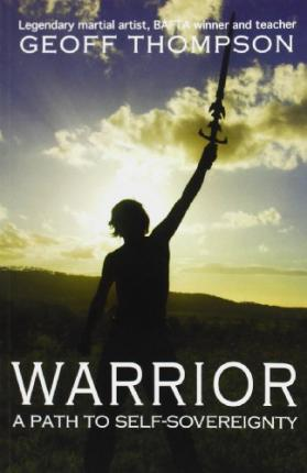 Warrior : A Path to Self Sovereignty