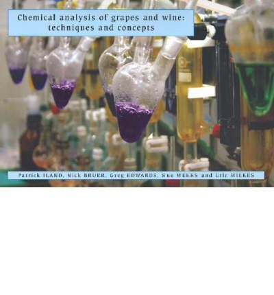 Chemical Analysis of Grapes and Wine: techniques and concepts 2nd edition
