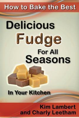 How to Bake the Best Delicious Fudge for All Seasons - In Your Kitchen ...