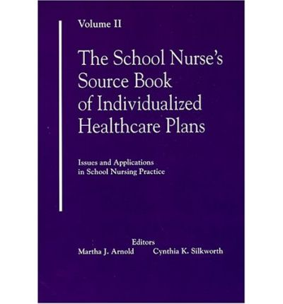 Cerca e scarica pdf ebook School Nurses Source Book of Individualized Healthcare Plans, Volume 2 : Issues and Applications in School Nursing Practice PDF MOBI by Martha J Arnold