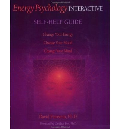 Energy Psychology Interactive : Self Help Guide