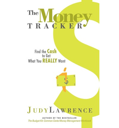 The Money Tracker : Find the Cash to Get What You Really Want