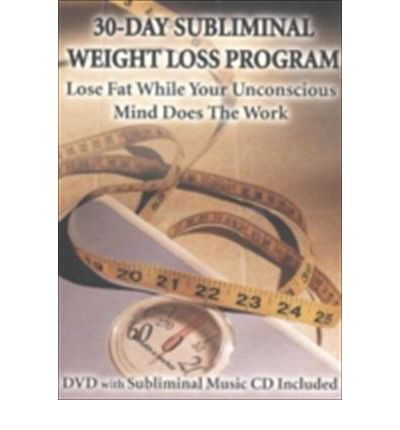 30-Day Subliminal Weight Loss Program : Lose Fat While Your Unconscious Mind Does the Work