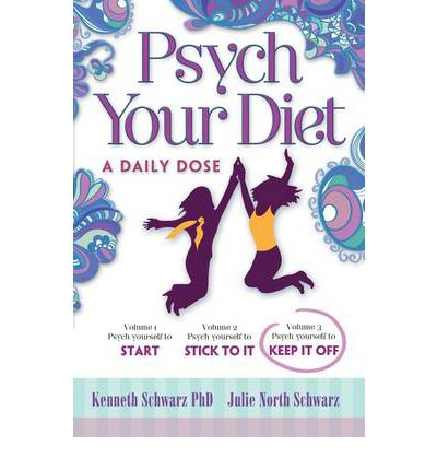 Psych Your Diet: Psych Yourself to KEEP IT OFF v. 3 : A Daily Dose