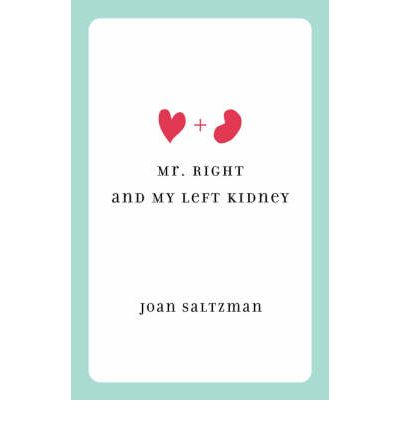 Mr. Right and My Left Kidney