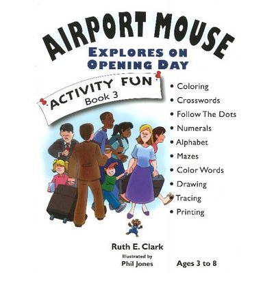 Airport Mouse Explores on Opening Day: Bk. 3 : Activity Fun