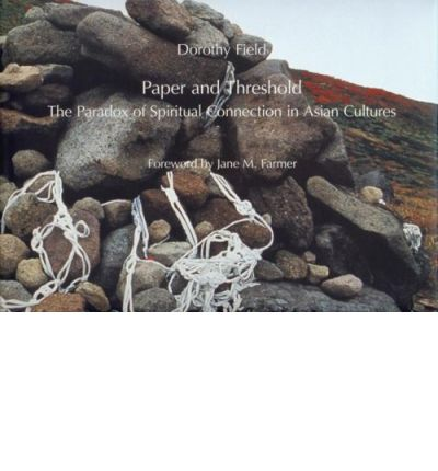 Paper and Threshold : The Paradox Spiritual Connection in Asian Cultures