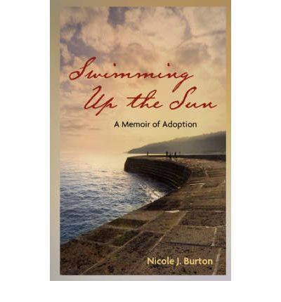 Swimming Up the Sun : A Memoir of Adoption