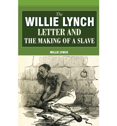 the willie lynch letter the willie lynch letter and the of a willie 40135