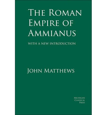 The Roman Empire of Ammianus