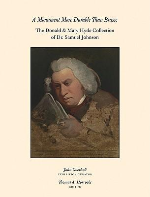 A Monument More Durable Than Brass : Donald and Mary Hyde Collection of Dr. Samuel Johnson