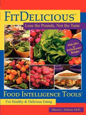 Fitdelicious : Lose the Pounds, Not the Taste