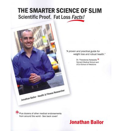 The Smarter Science of Slim : What the Actual Experts Have Proven about Weight Loss, Health, and Fitness