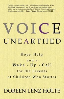 Voice Unearthed : Hope, Help and a Wake-Up Call for the Parents of Childern Who Sutter
