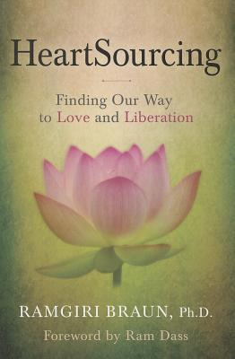 Heartsourcing : Finding Our Way to Love and Liberation