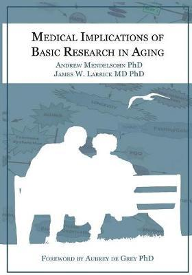 Medical Implications of Basic Research in Aging