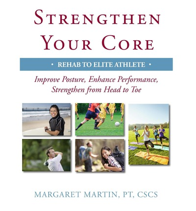 Strengthen Your Core : Improve Posture, Enhance Performance, Strengthen from Head to Toe