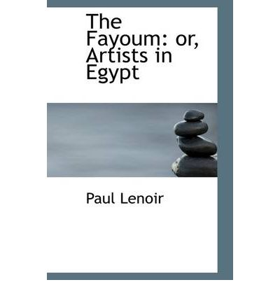 The Fayoum : Or, Artists in Egypt