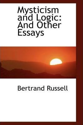russell mysticism and logic and other essays for scholarships
