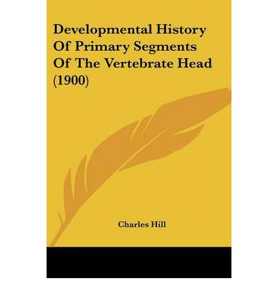 Developmental History of Primary Segments of the Vertebrate Head (1900)