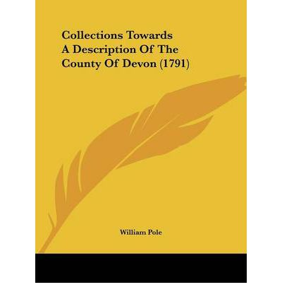 Collections Towards A Description Of The County Of Devon (1791)