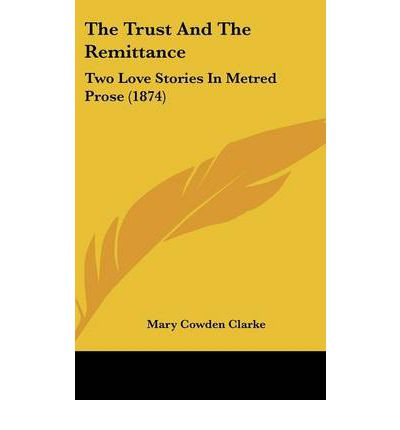 The Trust And The Remittance : Two Love Stories In Metred Prose (1874)