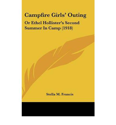 Campfire Girls' Outing : Or Ethel Hollister's Second Summer in Camp (1918)