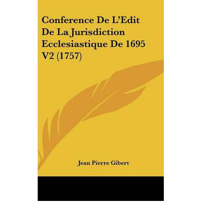 Conference de L'Edit de La Jurisdiction Ecclesiastique de 1695 V2 (1757)