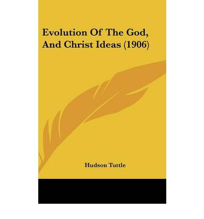 Evolution of the God, and Christ Ideas (1906)